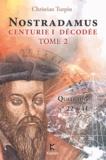 Christian Turpin - Décodage de la 1ère des dix centuries de Nostradamus - Tome 2, Quatrains n°22 à 41.