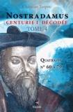 Christian Turpin - Décodage de la 1ère des dix centuries de Nostradamus - Tome 4, Quatrains N° 60 à 79.