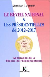 Christian Turpin - Le réveil national & les présidentielles de 2012-2017 - Application de la Théorie de l'Evénementialité.