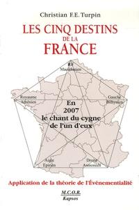 Christian Turpin - Les Cinq Destins de la France et l'échéance 2007 - Application de la Théorie de l'Evénementialité.