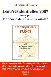 Christian Turpin - Les Présidentielles de 2007 vues par la Théorie de l'Evénementialité.