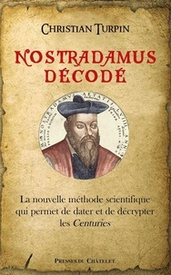 Christian Turpin - Nostradamus décodé.