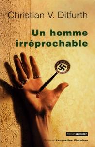 Christian-V Ditfurth - Un Homme irréprochable - La première enquête criminelle de Stachelmann.