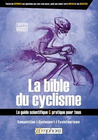 Histoiresdenlire.be La bible du cyclisme - Le guide scientifique & pratique pour tous. Compétition, cyclosport, cyclotourisme Image