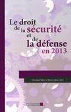 Christian Vallar et Xavier Latour - Le droit de la sécurité et de la défense en 2013.