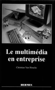 Christian Van Houcke - Le multimédia en entreprise.