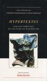 Christian Vandendorpe et Denis Bachand - Hypertextes - Espaces virtuels de lecture et d'écriture.