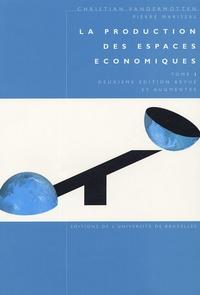Christian Vandermotten et Pierre Marissal - La production des espaces économiques - Tome 1.