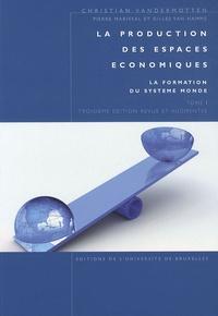 Christian Vandermotten et Pierre Marissal - La production des espaces économiques - Tome 1, La formation du système monde.