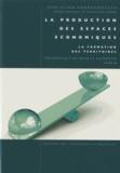 Christian Vandermotten - La production des espaces économiques - Tome 2, La formation de territoire.