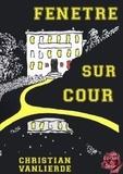 Christian Vanlierde - Fenetre Sur Cour.