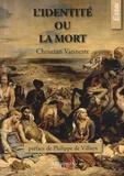 Christian Vanneste - L'identité ou la mort.