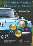 Christian Vella - 1973, Alpine-Renault Champion du Monde.