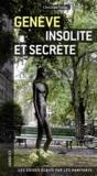 Christian Vellas - Genève insolite et secrète.