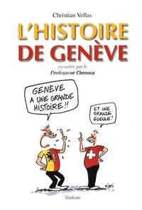 Christian Vellas - L'Histoire de Genève - Racontée par le Professeur Chronos.