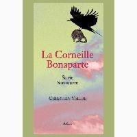 Christian Vellas - La Corneille Bonaparte - Sa vie, son oeuvre.