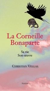 Christian Vellas - La Corneille Bonaparte - Roman.