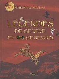 Christian Vellas - Légendes de Genève et du genevois.