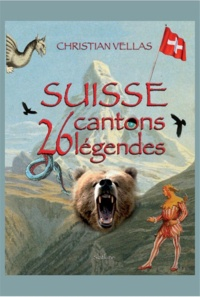 Christian Vellas - Suisse - 26 cantons, 26 légendes.