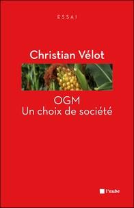 OGM : un choix de société - Christian Vélot |