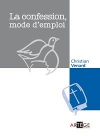 Christian Venard - La confession, mode d'emploi.