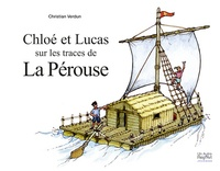 Christian Verdun - Chloé et Lucas sur les traces de la Pérouse - Carnet de voyage.