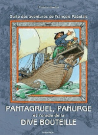 Christian Verdun - Pantagruel, panurge, dive bouteille (F.Rabelais) tome 2.