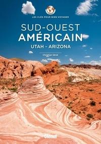 Christian Vérot - Sud-Ouest américain - Utah - Arizona.