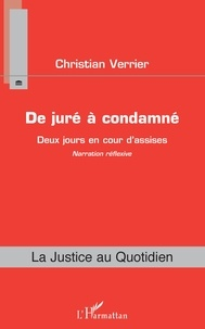 Christian Verrier - De juré à condamné - Deux jours en cour d'assises.