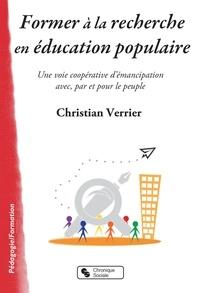 Christian Verrier - Former à la recherche en éducation populaire - Une voie coopérative d'émancipation avec, par et pour le peuple.