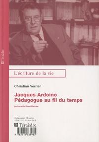 Christian Verrier - Jacques Ardoino - Pédologue au fil du temps.