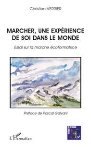 Christian Verrier - Marcher, une expérience de soi dans le monde - Essai sur la marche écoformatrice.