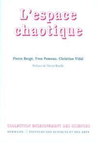 Christian Vidal et Pierre Bergé - L'espace chaotique.