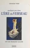 Christian Vidal - Quelques pas dans l'ère du Verseau.