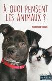 Christian Vignol - A quoi pensent les animaux ?.