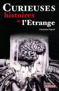 Christian Vignol - Curieuses histoires de l'étrange.