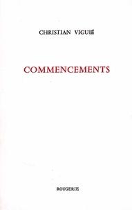 Christian Viguié - Commencements.
