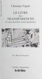Christian Viguié - Le livre des transparences et des petites insoumissions.