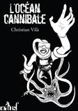 Christian Vilà - L'Océan cannibale.