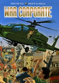 Christian Vilà et Roberto De Angelis - War Corporate Tome 2 : Forteresse.