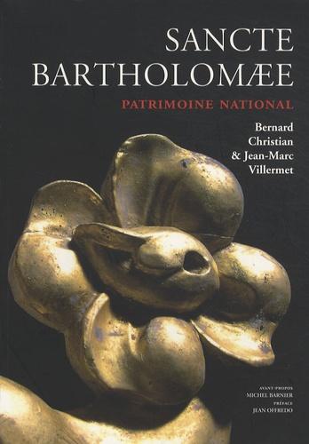 Christian Villermet et Jean-Marc Villermet - Sancte Bartholomae - Patrimoine national.