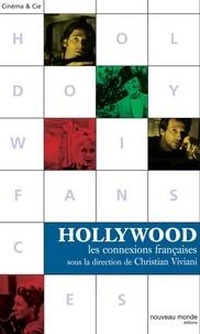 Christian Viviani et Martin Barnier - Hollywood - Les connexions françaises.