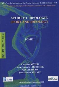 Christian Vivier et Jean-François Loudcher - Sport et idéologie - Tome 1.