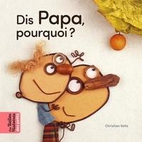 Christian Voltz - Dis Papa, pourquoi ?.