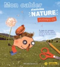 Christian Voltz - Mon cahier d'activités nature - Printemps-été.