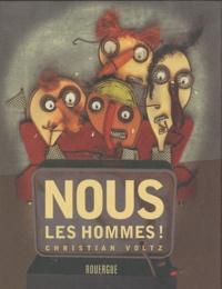 Christian Voltz - Nous les hommes !.