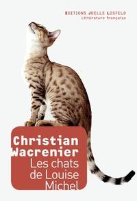 Christian Wacrenier - Les chats de Louise Michel.