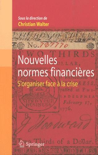 Christian Walter - Nouvelles normes financières - S'organiser face à la crise.