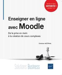 Christian Westphal - Enseigner en ligne avec Moodle - De la prise en main à la création de cours complexes.