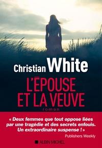 Christian White - L'épouse et la veuve.